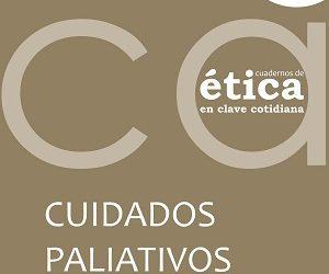 Nuevo número de Cuadernos de Ética en Clave Cotidiana: 17. Cuidados Paliativos, por Jacinto Batíz.