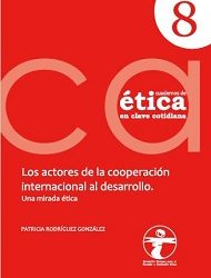Nuevo Cuaderno de Ética (número 8). Los agentes de la Cooperación Internacional al Desarrollo. Una mirada ética