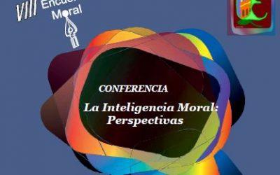 Conferencia – La Inteligencia Moral: Perspectivas