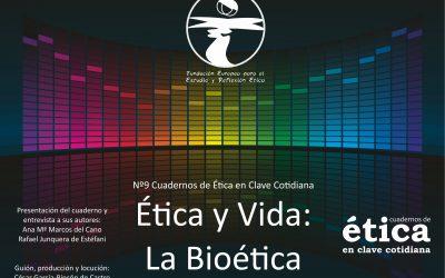 Último Podcats: Cuadernos Nº 9 de ética en clave cotidiana: Ética y Vida: la Bioética.